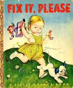 Fix It, Please, 1947, A edition...pictures by Eloise Wilkin