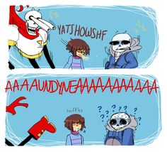 "Papyrus and Sans not understanding what humans do and so like Frisk just sneezes and they're just like""?!?!?!?!"""