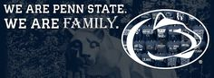 We are...Penn State!!  We are...Family.
