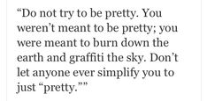 don't like the destructive part, but I do appreciate that pretty is just a simplicication