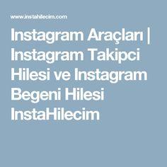 Instagram Araçları |  Instagram Takipci Hilesi ve Instagram Begeni Hilesi InstaHilecim