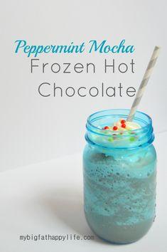 Peppermint Mocha Frozen Hot Chocolate - My Big Fat Happy Life
