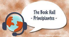 The Book Hall – Libros para aprender inglés a la hora de aprender por nuestra cuenta siempre nos encontramos con el mismo problema: ¿y ahora, qué libro me compro? Para todos los indecisos, aquí os traemos una selección de los mejores libros que hemos utilizado a lo largo de nuestra experiencia como docentes off-line.