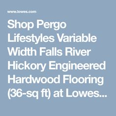 Shop Pergo Lifestyles Variable Width Falls River Hickory Engineered Hardwood Flooring (36-sq ft) at Lowes.com Engineered Hardwood Flooring, Hardwood Floors, Natural Flooring, Aging Wood, Timeless Design, Lowes, Engineering, River, Traditional