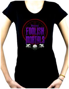 Welcome Foolish Mortals Women/'s Babydoll Shirt Top Haunted Mansion House Horror