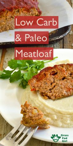 Low Carb and Paleo Meatloaf | https://www.grassfedgirl.com/easy-low-carb-and-paleo-meatloaf-recipe/