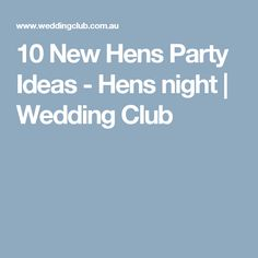 10 New Hens Party Ideas - Hens night | Wedding Club