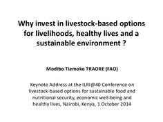 Why invest in livestock-based options for livelihoods, healthy lives and a sustainable environment?