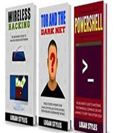Penetration Testing: 3 Manuscripts-Wireless Hacking Tor And The Dark Net And Powershell PDF