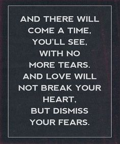 And There Will Come A Time-Love Quotes