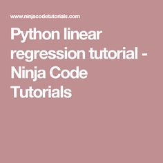 Python linear regression tutorial - Ninja Code Tutorials Linear Regression, Python, Ninja, Coding, Tutorials, Ninjas, Programming, Wizards