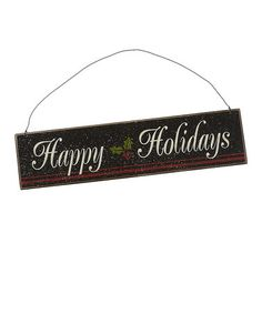 Take a look at this Black 'Happy Holidays' Sign by Collins on #zulily today!