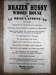 I once knew of Miss Kitty's house that was located in Mound House, Nevada. Not sure if this is the same place. These regulations are from a different time: years ago. Brothel Women, Old West Decor, Funny Vintage Ads, Vintage Humor, Old West Photos, Old Advertisements, Advertising, Into The West, Miss Kitty