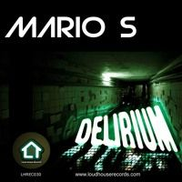 Mario S - Delirium  /AVAILABLE December 23 on Beatport/ by Loud House Records on SoundCloud