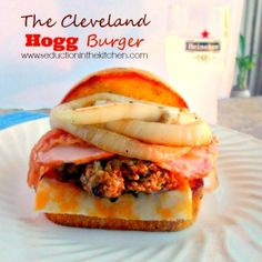The Cleveland Hogg Burger! From Seduction in the Kitchen