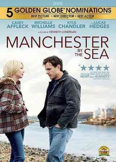 MANCHESTER BY THE SEA (DVD Release Date: 2/21/17) Starring: Casey Affleck, Michelle Williams, Kyle Chandler -- An uncle is forced to take care of his teenage nephew after the boy's father dies.