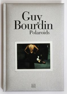 Guy Bourdin, Polaroids, Xavier Barral, 2015