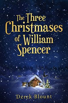12/14/16 The Three Christmases of William Spencer by Derek Blount https://www.amazon.com/dp/B016E57FX4/ref=cm_sw_r_pi_dp_x_I5yuyb9EK6AQR