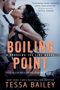 Boiling Point by Tessa Bailey |  Crossing the Line, #3 | Release Date January 25, 2016 | Genres: Erotic Romance, Military, Romantic Suspense