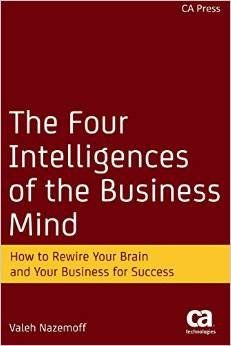 The Four Intelligences of the Business Mind: How to Rewire Your Brain and Your Business for Success discusses different types of principles that can be used to set up a process that will help improve an organization. The book is based on research from various disciplines such as organizational psychology, neuroscience, multiple intelligence theory and business analytic.