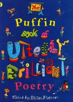 The Puffin Book of Utterly Brilliant Poetry, http://www.amazon.co.uk/dp/0140384219/ref=cm_sw_r_pi_awd_e6eysb0D7BEDC
