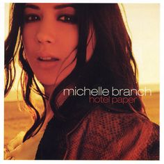 """Hotel Paper"" by Michelle Branch. Always listened to Michelle to help get me through some hard times"