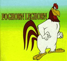 Foghorn Leghorn Quotes | 209 Best Foghorn Leghorn Images Anime Characters Cartoon