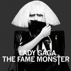 The Fame Mons†er (2009; Lady Gaga)   The album that started it all...