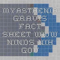 Myasthenia Gravis Fact Sheet www.ninds.nih.gov