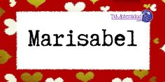 Conoce el significado del nombre Marisabel #NombresDeBebes #NombresParaBebes #nombresdebebe - http://www.tumaternidad.com/nombres-de-nina/marisabel/