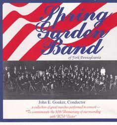 Spring Garden Band Of York, Pa. / 50th Anniversary Marches CD / John E. Gouker #YorkPennsylvania #Music