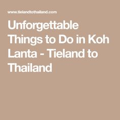Unforgettable Things to Do in Koh Lanta - Tieland to Thailand