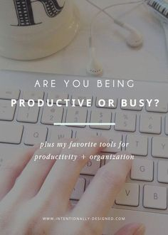 Are you being productive or just busy? — Intentionally Designed