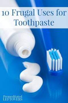 10 Frugal Uses for Toothpaste - 10 ways to use toothpaste around your home including household hacks, cleaning tips, and natural remedies.