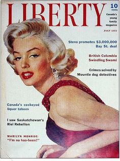 Liberty - July 1955, magazine from Canada. Front cover photo of Marilyn Monroe by John Florea, 1953.