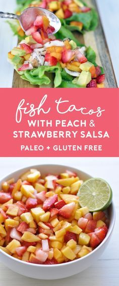 these lettuce-wrap fish tacos topped with a peach and strawberry salsa ...