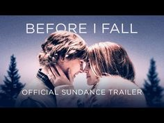 BEFORE I FALL  - Official Sundance Trailer - In Theaters March 3, 2017 - What if you had only one day to change absolutely everything? | Open Road Films