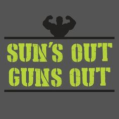 Suns Out Guns Out Funny Graphic T SHIRT Muscle College Humor Novelty Mens Tee #LimpinLarrysTshirts #GraphicTee
