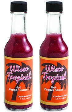 Wisco Tropical Hot Sauce - made with cranberries and pears. Delicious! Made by my friend Jay Moran with a label by me!