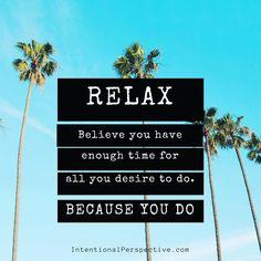 #relax #time to #believe #abundance #motivation #inspiration #wordsofwisdom #dreambig #achieve #successhabits #solopreneur #entrepreneur #millionaire #mompreneur #business #mindset #coaching #intentionalperspective #attitude #pause #gowithin #meditation ;http://ift.tt/1TOlI2B