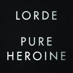 Lorde - Pure Heroine - CD... something incredibly intoxicating about this album.