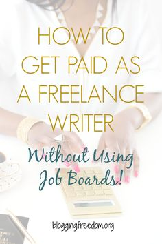 How to get freelance writing jobs to come to you!