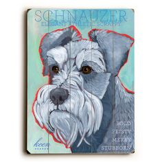 Schnauzer Wood Sign This Schnauzer wood sign by Artist Ursula Dodge is sure to…