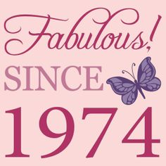 Fabulous Since 1974 Birthday T-Shirt For Women, with a cute pink and purple design with a butterfly. #40 #40th #40thbirthday