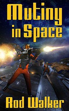 Mutiny in Space by Rod Walker https://www.amazon.com/dp/B01FF24D32/ref=cm_sw_r_pi_dp_x_wIwtyb7SP9F5C