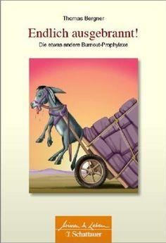 Endlich ausgebrannt!: Die etwas andere Burnout-Prophylaxe (Wissen & Leben) von Thomas Bergner, http://www.amazon.de/dp/B00EPW6VCA/ref=cm_sw_r_pi_dp_xoS9ub1HK3NZG