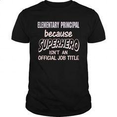 ELEMENTARY PRINCIPAL - SUPER HERO - #girls #t shirt creator. GET YOURS => https://www.sunfrog.com/LifeStyle/ELEMENTARY-PRINCIPAL--SUPER-HERO-Black-Guys.html?60505