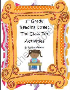 1st Grade Reading Street Unit 3 The Class Pet Learning Center Activities product from Learning-With-Firsties on TeachersNotebook.com