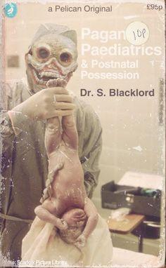 "Scarfolk Council: ""Pagan Paediatrics"" Pelican Books, 1974"