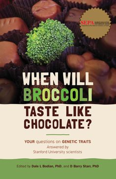 """When will broccoli taste like chocolate?  Okay so this would definitely be the best book I've read in 2016. Though very simple (if you have relative amount of knowledge in genetics), this book tackles very interesting questions general population had about genetics, specifically heritability. It's a short and light read, it doesn't have any complex jargon, and it's only $12 on Amazon. Excellent work by Dr. Bodian and Dr. Starr from Stanford University and the rest of the """"Understanding…"""